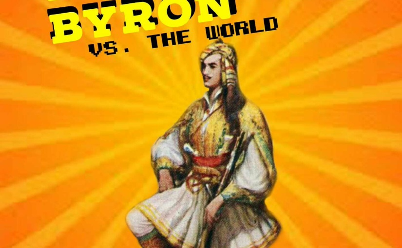 Lord Byron vs. The World – Part 1
